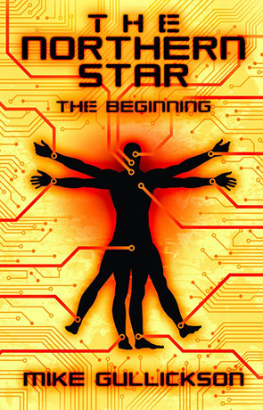 The Northern Star: The Beginning, a novel by Mike Gullickson