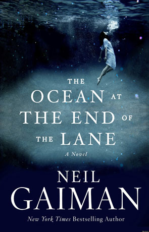 The Ocean at the end of the lane, a novel by Neil Gaiman