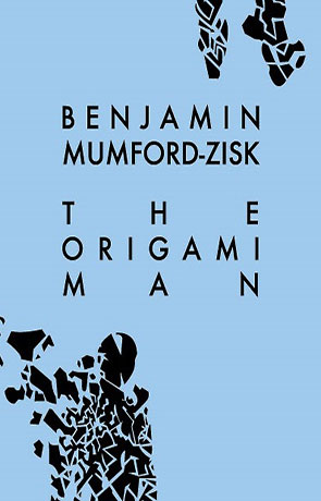The Origami Man, a novel by Ben Mumford-Zisk