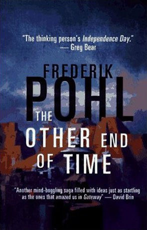 The Other End Of Time, a novel by Frederik Pohl