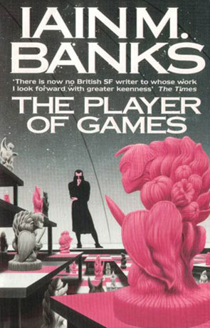 The Player of Games, a novel by Iain M Banks
