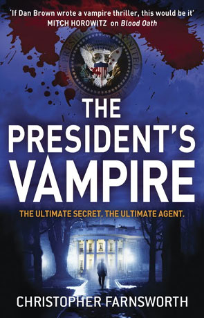 The President's Vampire, a novel by Christopher Farnsworth