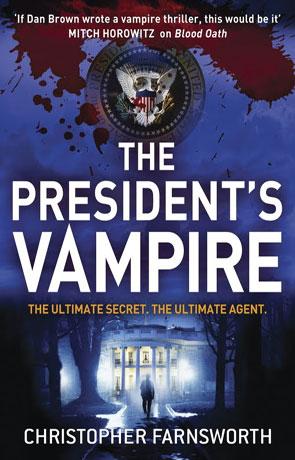 The President's Vampire, a novel by Christopher Farnsworth