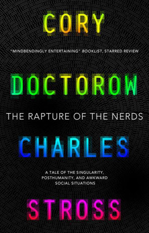 The Rapture of the Nerds, a novel by Cory Doctorow