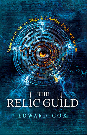 The Relic Guild, a novel by Edward Cox