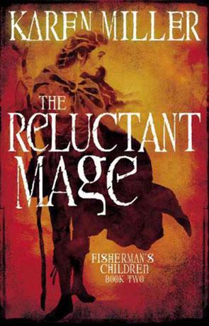 The Reluctant Mage, a novel by Karen Miller