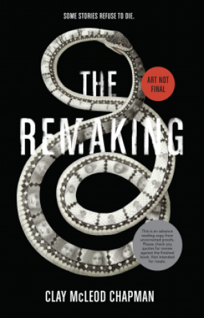 The Remaking, a novel by Clay McLeod Chapman