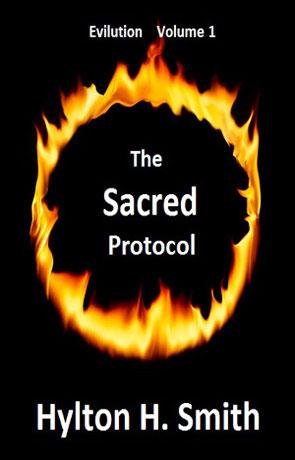 The Sacred Protocol, a novel by Hylton H Smith