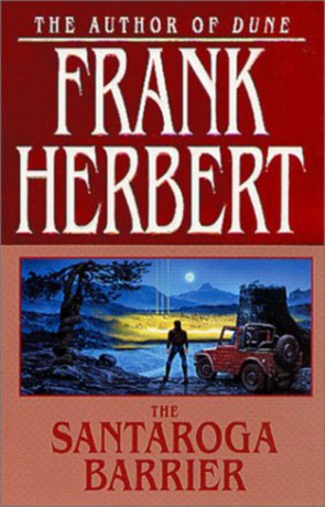 The Santaroga Barrier, a novel by Frank Herbert