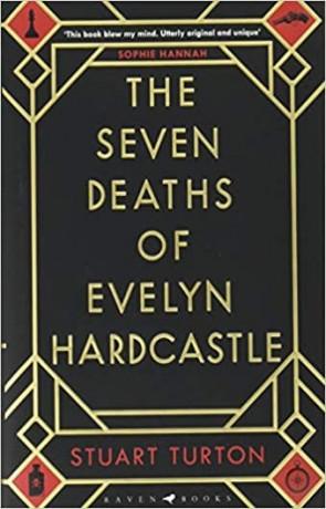 The Seven Deaths of Evelyn Hardcastle, a novel by Stuart Turton