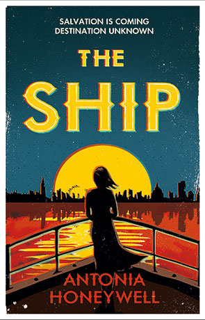 The Ship, a novel by Antonia Honeywell