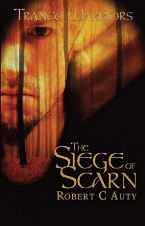 The Siege of Scarn, a novel by Robert C Auty