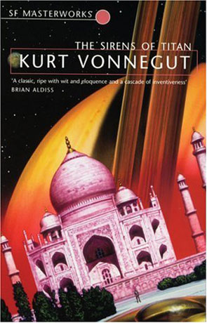 The Sirens of Titan, a novel by Kurt Vonnegut