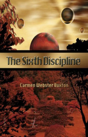 The Sixth Discipline, a novel by Carmen Webster Buxton