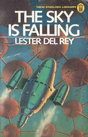 The Sky Is Falling, a novel by Lester del Rey
