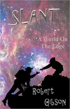 The Slant, a novel by Robert Gibson