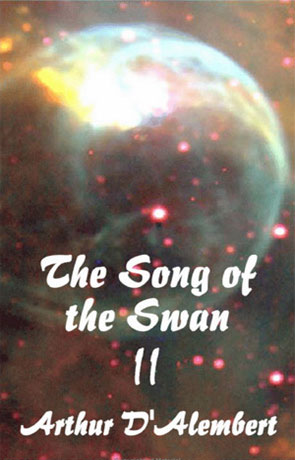 The Song of the Swan II, a novel by Arthur D'Alembert