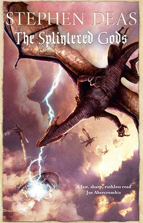 The Splintered Gods, a novel by Stephen Deas