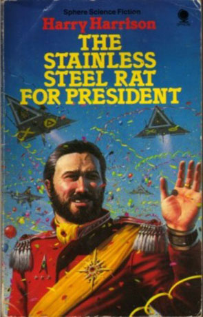 The Stainless Steel Rat for President, a novel by Harry Harrison