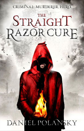 The Straight Razor Cure, a novel by Daniel Polansky