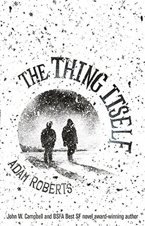 The Thing Itself, a novel by Adam Roberts