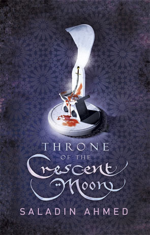 The Throne of the Crescent Moon, a novel by Saladin Ahmed