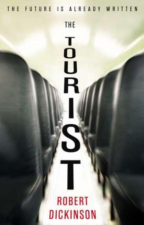 The Tourist, a novel by Robert Dickinson