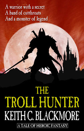 The Troll Hunter, a novel by Keith Blackmore