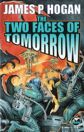 The Two Faces of Tomorrow, a novel by James P Hogan