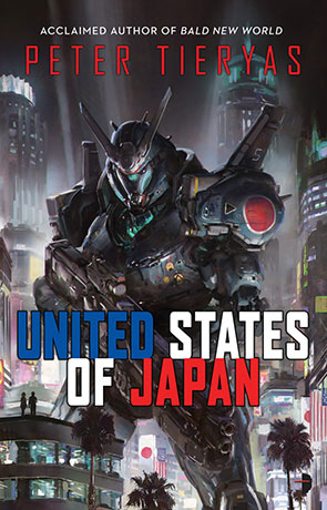 The United States of Japan, a novel by Peter Tieryas