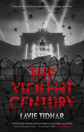 The Violent Century, a novel by Lavie Tidhar