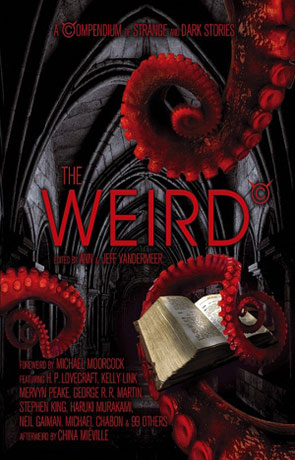 The Weird, a novel by Ann Vandermeer