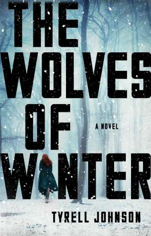 The Wolves of Winter, a novel by Tyrell Johnson