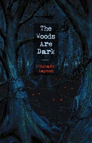 The Woods are Dark, a novel by Richard Laymon