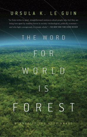 The Word for World is Forest, a novel by Ursula K Le Guin