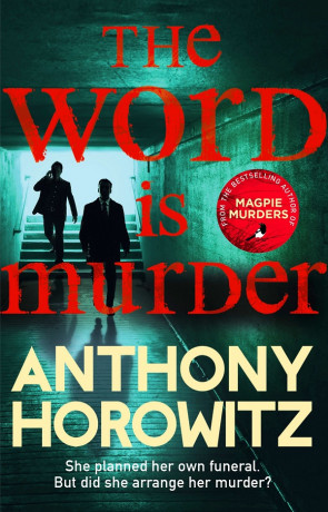 The Word is Murder, a novel by Anthony Horowitz