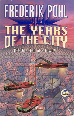 The Years of the City, a novel by Frederik Pohl