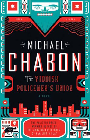 The Yiddish Policemen's Union, a novel by Michael Chabon