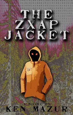 The Zxap Jacket, a novel by Ken Mazur