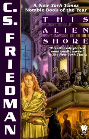 This Alien Shore, a novel by C S Friedman