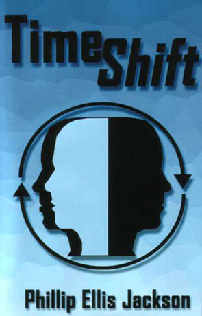Timeshift, a novel by Phillip Ellis Jackson