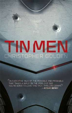 Tin Men, a novel by Christopher Golden