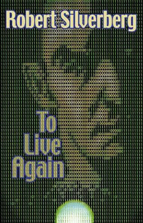 To Live Again, a novel by Robert Silverberg