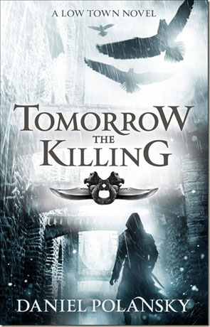 Tomorrow the Killing, a novel by Daniel Polansky