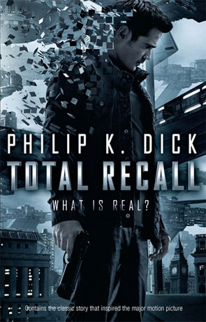 Total Recall, a novel by Philip K Dick