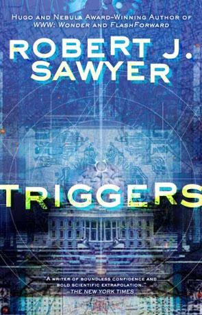 Triggers, a novel by Robert J Sawyer