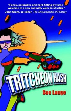 Tritcheon Hash, a novel by Sue Lange