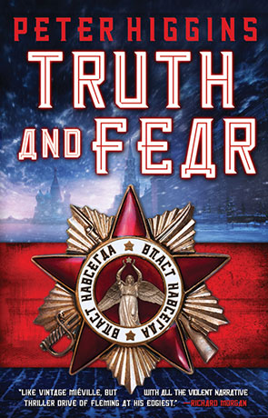 Truth and Fear, a novel by Peter Higgins