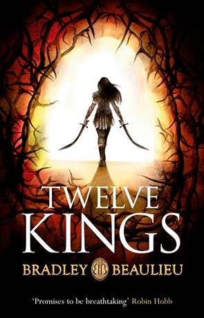 Twelve Kings, a novel by Bradley Beaulieu
