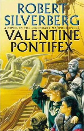 Valentine Pontifex, a novel by Robert Silverberg